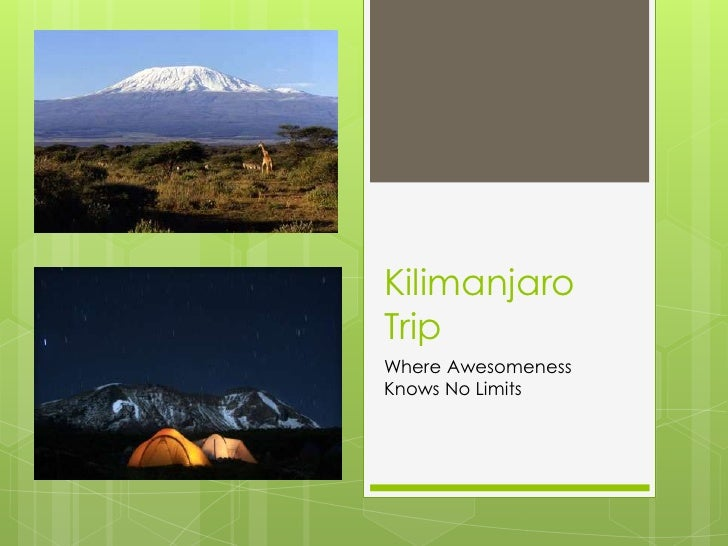 Kilimanjaro Trip<br />Where Awesomeness Knows No Limits<br />