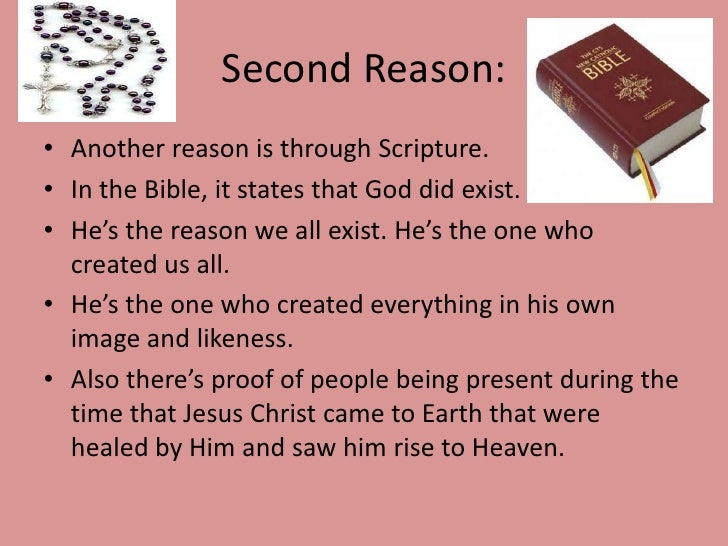 3 reasons for gods existence Formerly: over three hundred proofs of god's existence originally adapted from a forum on the internet infidels  reason exists (3) therefore, god exists.