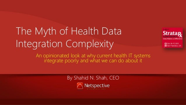 The Myth of Health Data Integration Complexity An opinionated look at why current health IT systems integrate poorly and w...