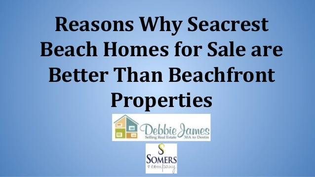 Reasons Why Seacrest Beach Homes for Sale are Better Than Beachfront Properties