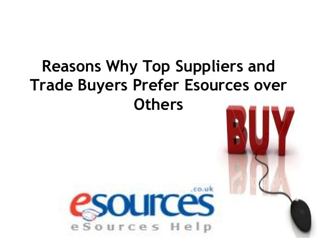 Reasons Why Top Suppliers and Trade Buyers Prefer Esources over Others