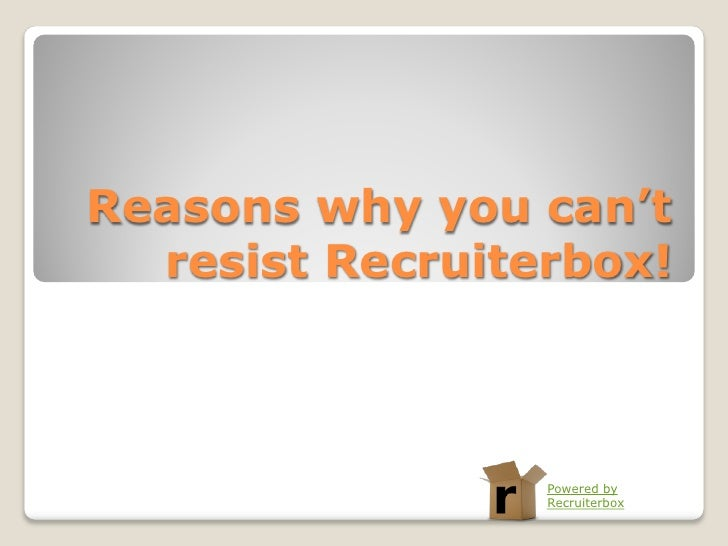 Reasons why you can't  resist Recruiterbox!                 Powered by                 Recruiterbox