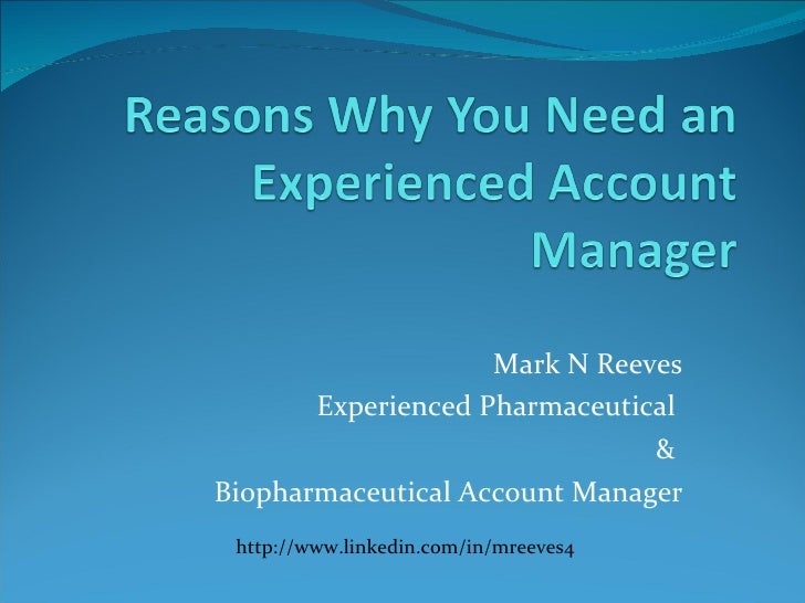 Mark N Reeves Experienced Pharmaceutical  &  Biopharmaceutical Account Manager http://www.linkedin.com/in/mreeves4