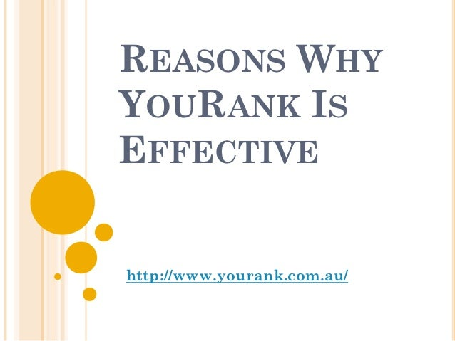 REASONS WHYYOURANK ISEFFECTIVEhttp://www.yourank.com.au/