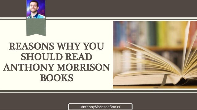 REASONS WHY YOU SHOULD READ ANTHONY MORRISON BOOKS AnthonyMorrisonBooks