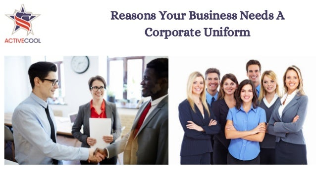 Reasons Your Business Needs A Corporate Uniform