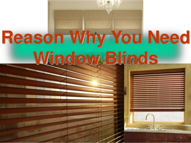 Reason Why You Need Window Blinds