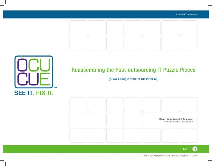 An OcuCue™ white paper.     Reassembling the Post-outsourcing IT Puzzle Pieces               (a/k/a A Single Pane of Glass...