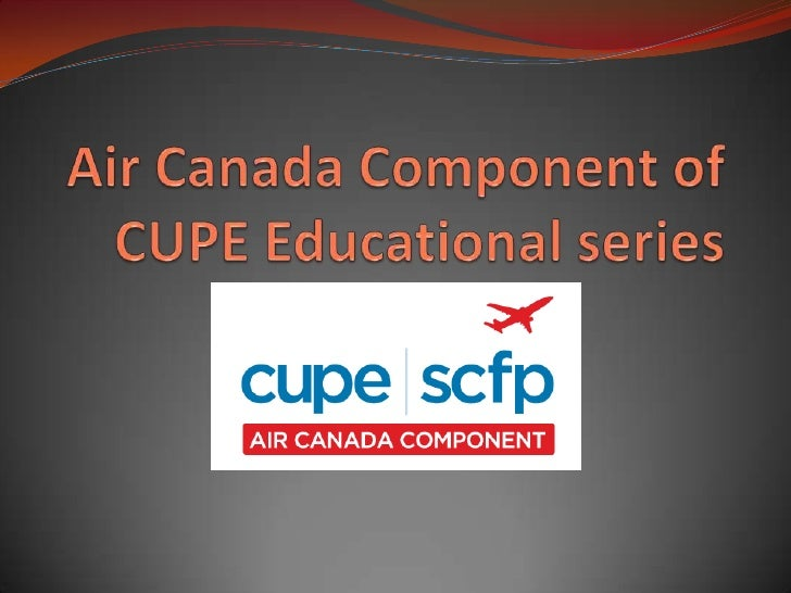 Air Canada Component of CUPE Educational series<br />