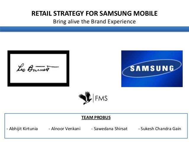 product strategy of samsung mobiles Ce : consumer electronics / im : it & mobile communications / ds : device   strategy: communication strategy: product launch strategy: platform strategy.