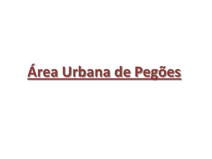 Área Urbana de Pegões <br />
