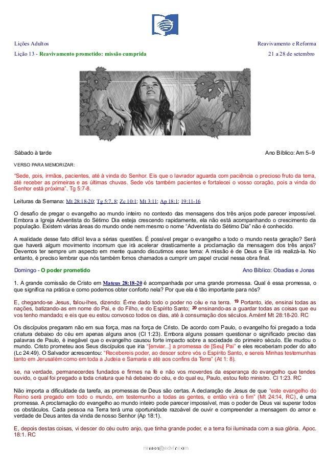 Lições Adultos Reavivamento e Reforma Lição 13 - Reavivamento prometido: missão cumprida 21 a 28 de setembro Sábado à tard...