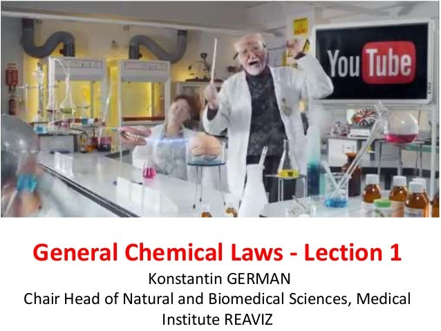 General Chemical Laws - Lection 1  Konstantin GERMAN  Chair Head of Natural and Biomedical Sciences, Medical  Institute RE...