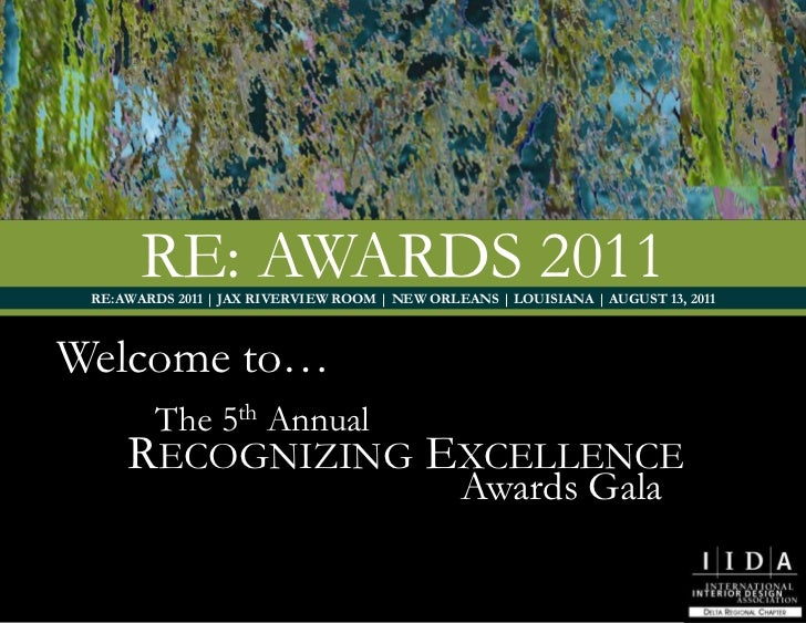 The 5th Annual<br />Recognizing Excellence <br />Awards Gala<br />Re: awards 2011<br />RE:AWARDS 2011 | JAX RIVERVIEW ROOM...