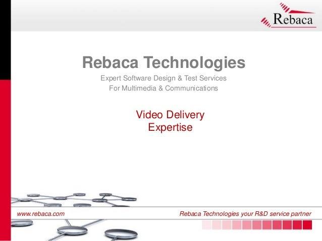 www.rebaca.com Rebaca Technologies your R&D service partner www.rebaca.com Rebaca Technologies your R&D service partner Vi...