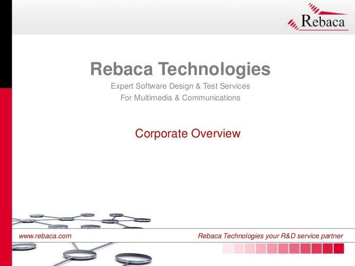 Rebaca Technologies                    Expert Software Design & Test Services                      For Multimedia & Commun...