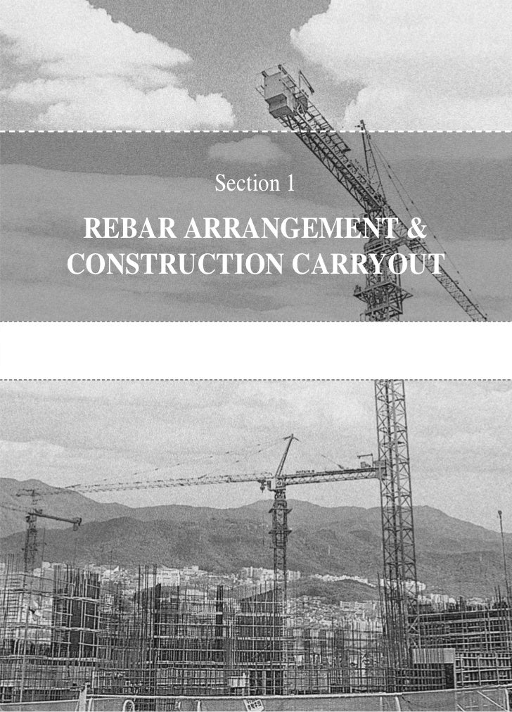 Section 1 REBAR ARRANGEMENT &CONSTRUCTION CARRYOUT