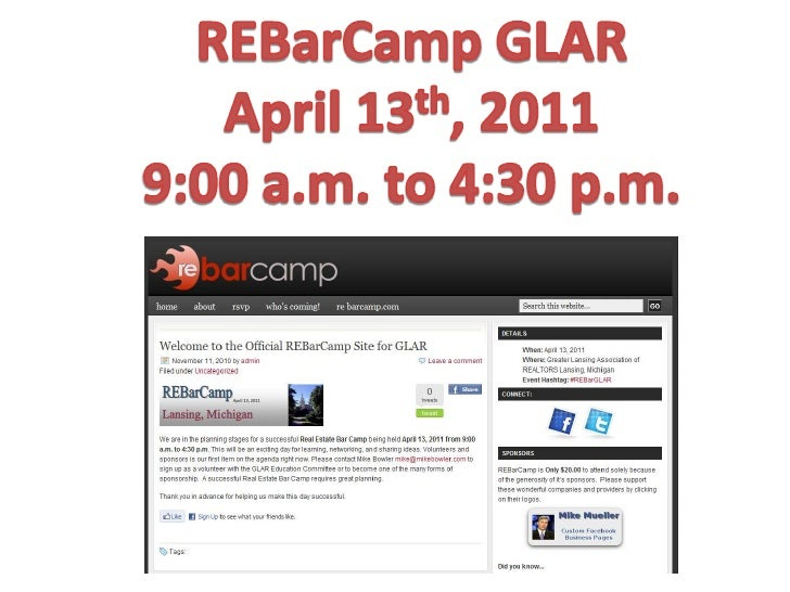 REBarCamp GLAR<br />April 13th, 2011<br />9:00 a.m. to 4:30 p.m.<br />
