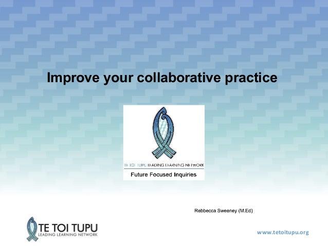 www.tetoitupu.org Improve your collaborative practice