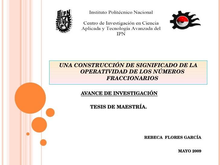 AVANCE DE INVESTIGACIÓN TESIS DE MAESTRÍA.  REBECA  FLORES GARCÍA MAYO 2009 UNA CONSTRUCCIÓN DE SIGNIFICADO DE LA OPERATIV...