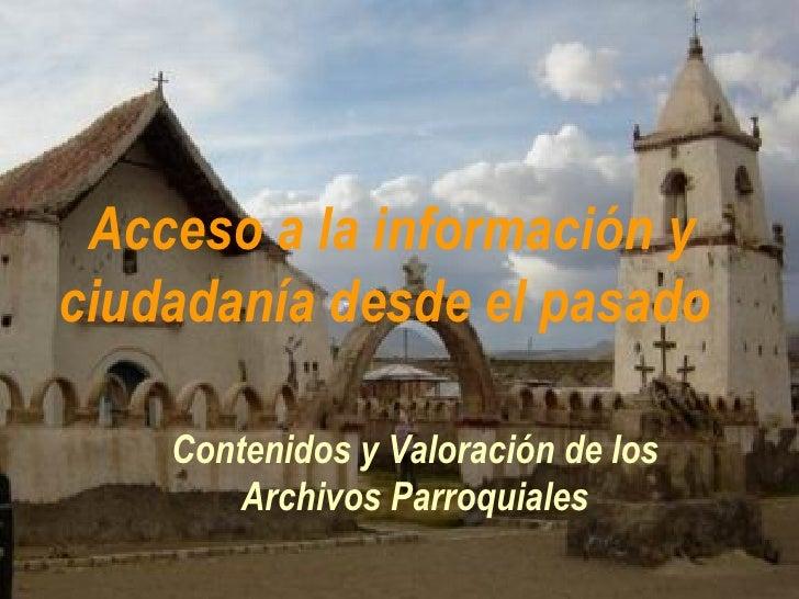 Acceso a la información y ciudadanía desde el pasado   Contenidos y Valoración de los Archivos Parroquiales