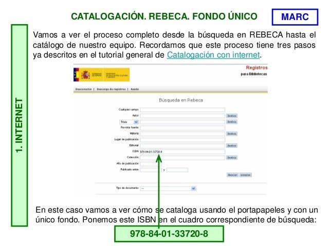 CATALOGACIÓN. REBECA. FONDO ÚNICO 978-84-01-33720-8 En este caso vamos a ver cómo se cataloga usando el portapapeles y con...