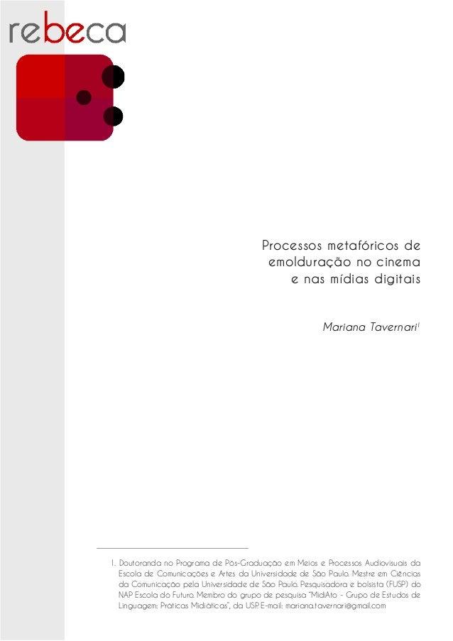 Processos metafóricos deemolduração no cinemae nas mídias digitaisMariana Tavernari11. Doutoranda no Programa de Pós-Gradu...