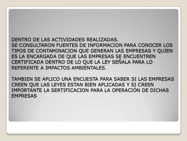DENTRO DE LAS ACTIVIDADES REALIZADAS. SE CONSULTARON FUENTES DE INFORMACION PARA CONOCER LOS TIPOS DE CONTAMINACION QUE GE...