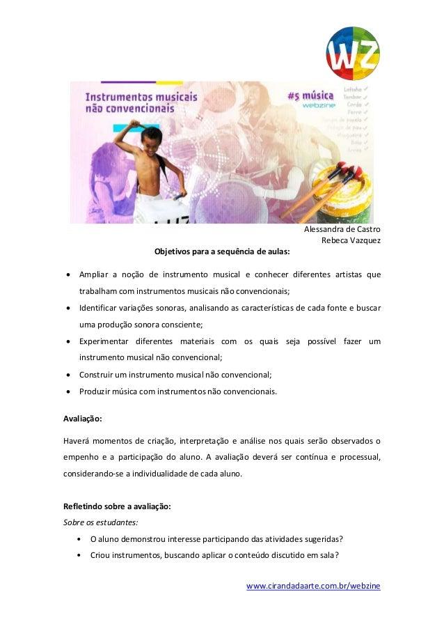 www.cirandadaarte.com.br/webzine Alessandra de Castro Rebeca Vazquez Objetivos para a sequência de aulas:  Construir um i...