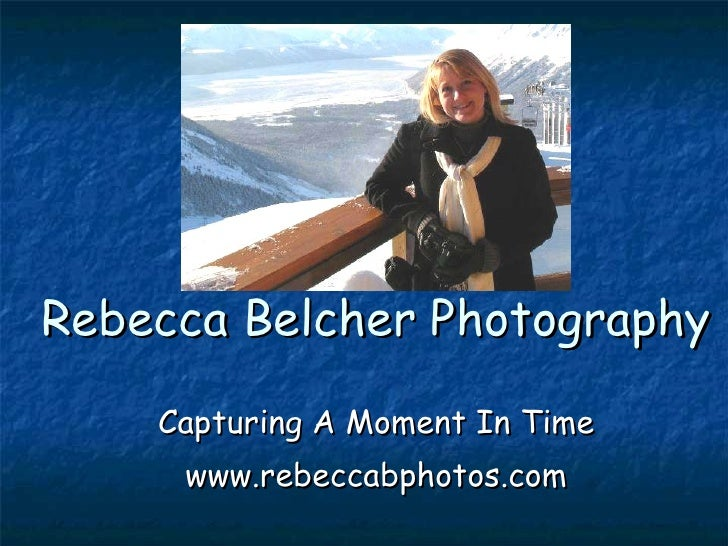 Rebecca Belcher Photography Capturing A Moment In Time www.rebeccabphotos.com