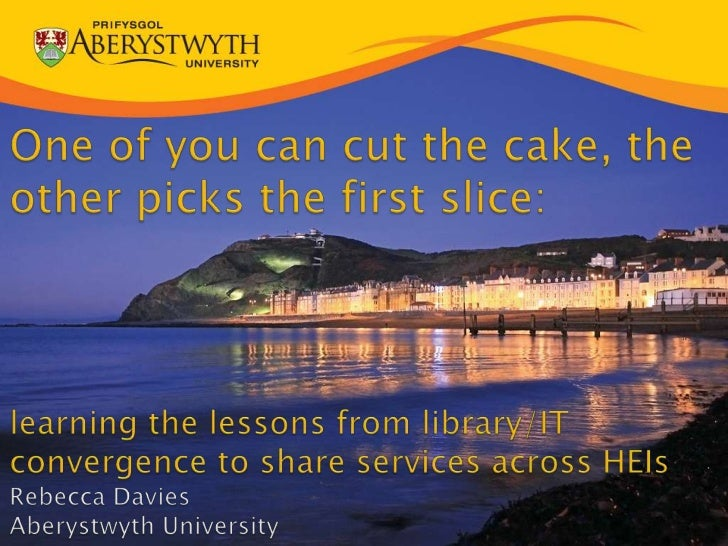 One of you can cut the cake, the other picks the first slice:learning the lessons from library/IT convergence to share ser...