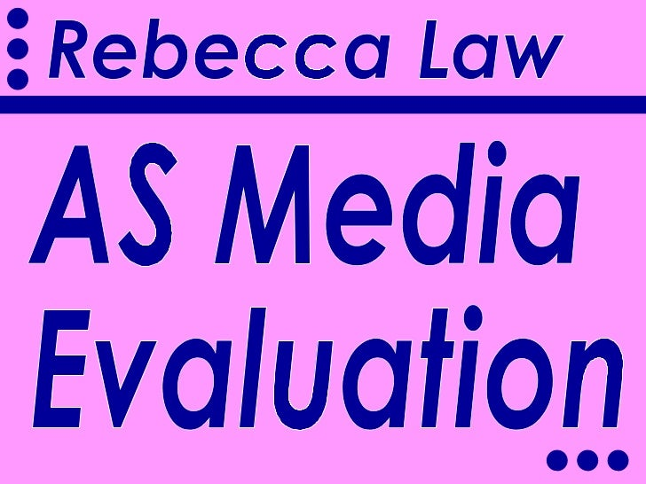 AS Media  Evaluation Rebecca Law
