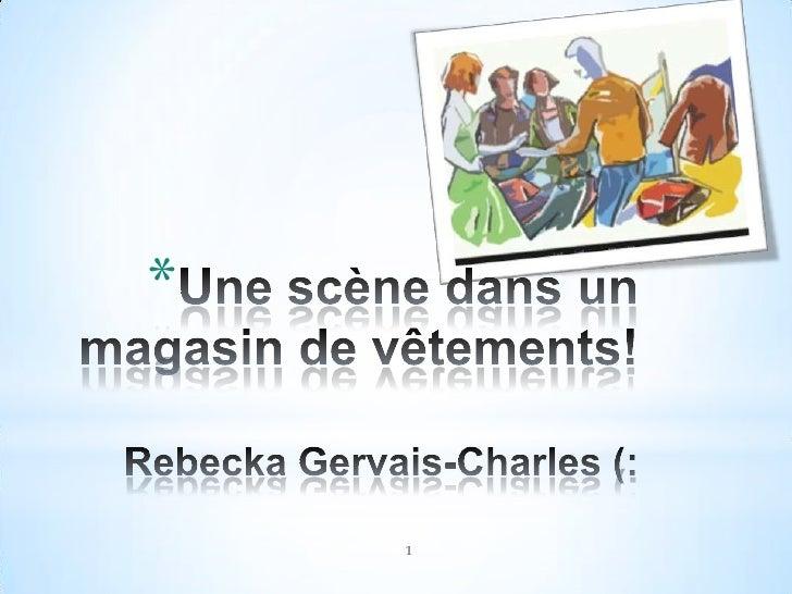 Une scène dans un magasin de vêtements!Rebecka Gervais-Charles (:<br />1<br />