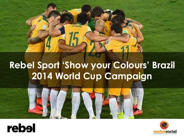 Rebel Sport 'Show your Colours' Brazil  2014 World Cup Campaign