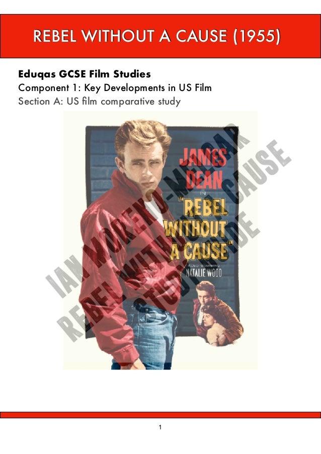 1 REBEL WITHOUT A CAUSE (1955) Eduqas GCSE Film Studies Component 1: Key Developments in US Film Section A: US film com...