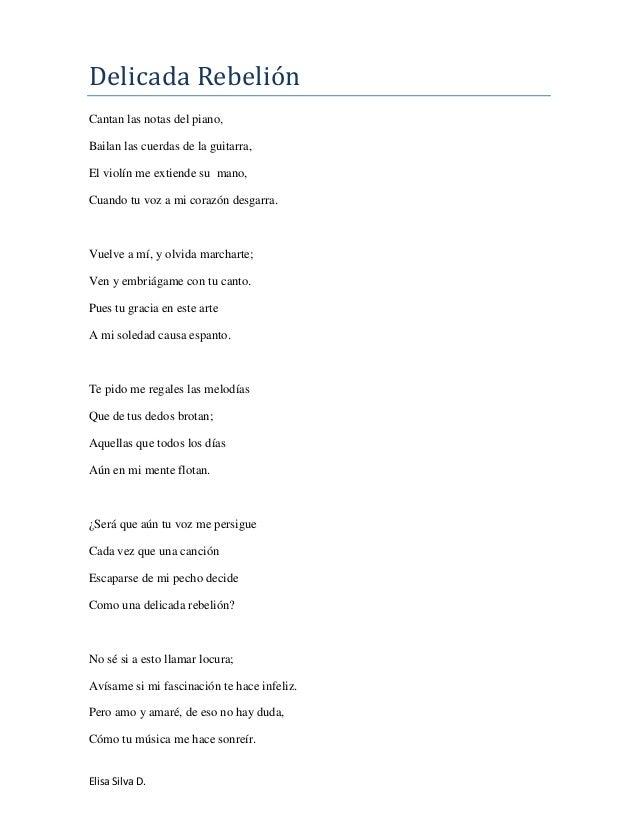 Delicada Rebelión Cantan las notas del piano, Bailan las cuerdas de la guitarra, El violín me extiende su mano, Cuando tu ...