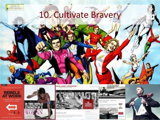 10. Cultivate Bravery