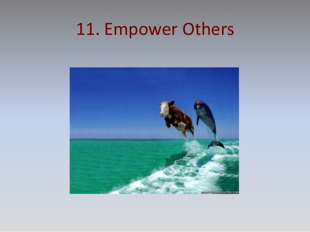 11. Empower Others