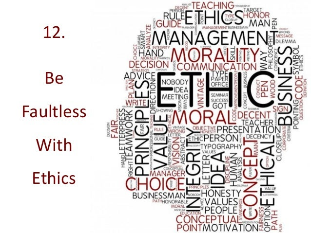 12. Be Faultless With Ethics