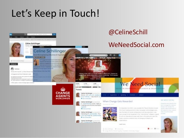 @CelineSchill WeNeedSocial.com Let's Keep in Touch!