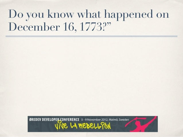 Do you know what happened onDecember 16, 1773?""