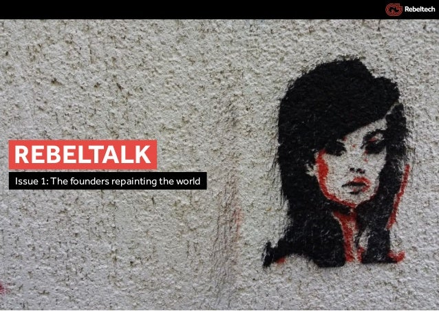 REBELTALK Issue 1: The founders repainting the world