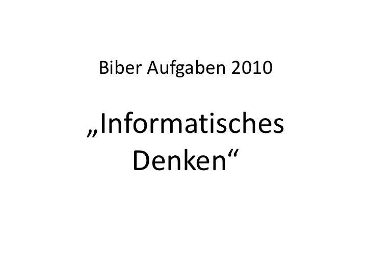 """Biber Aufgaben 2010""""Informatisches Denken""""<br />"""