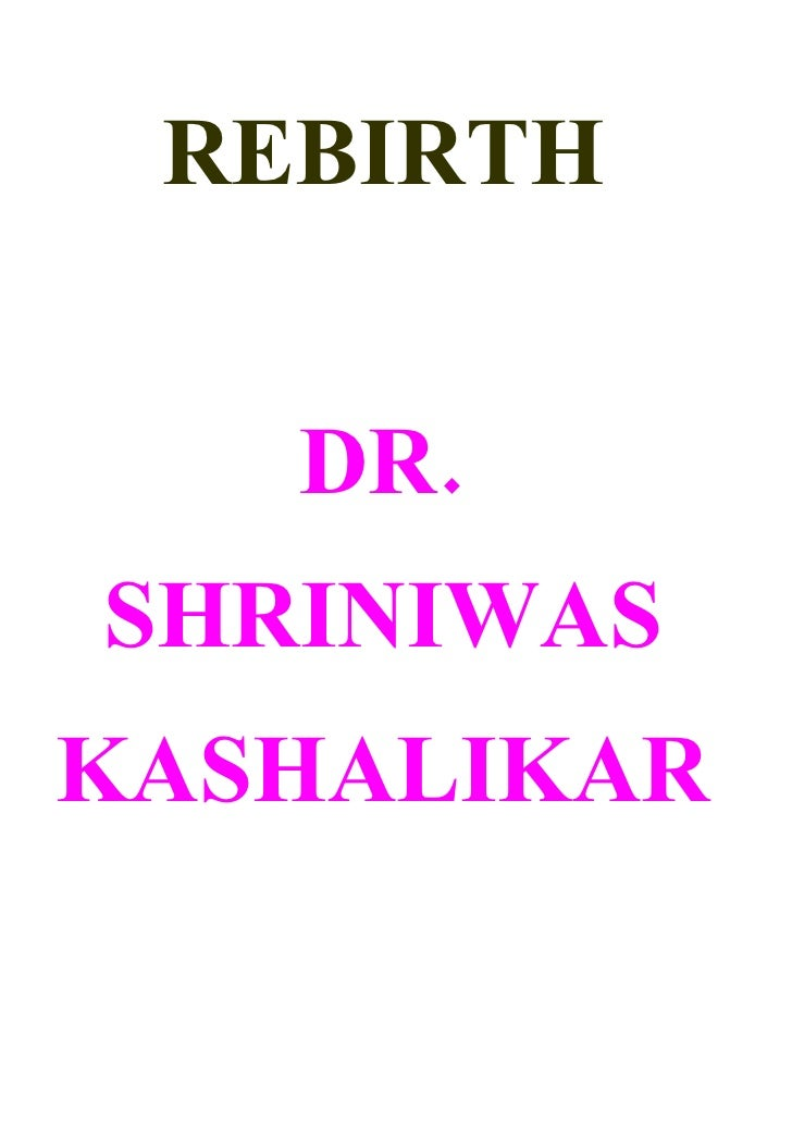 REBIRTH      DR. SHRINIWAS KASHALIKAR