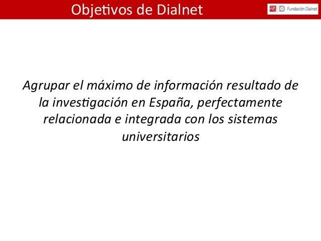 Agrupar  el  máximo  de  información  resultado  de   la  inves7gación  en  España,  perfectamente ...
