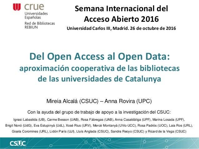 Del Open Access al Open Data: aproximación cooperativa de las bibliotecas de las universidades de Catalunya Semana Interna...