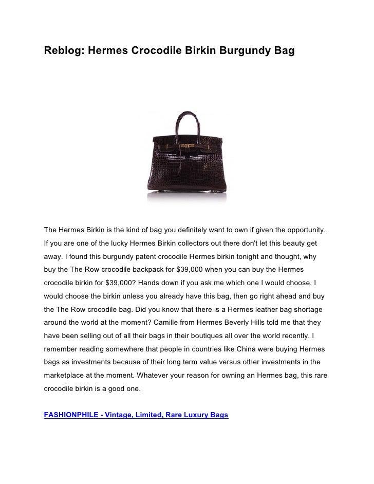 Reblog: Hermes Crocodile Birkin Burgundy BagThe Hermes Birkin is the kind of bag you definitely want to own if given the o...