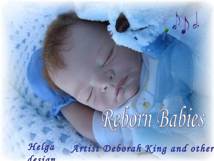Reborn Babies Artist Deborah King and others   Helga design