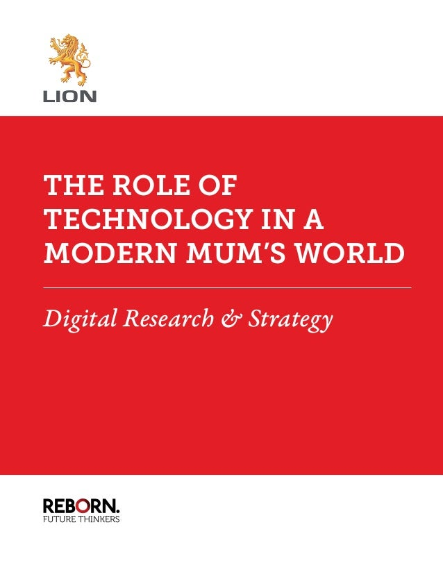 THE ROLE OF TECHNOLOGY IN A MODERN MUM'S WORLD Digital Research & Strategy