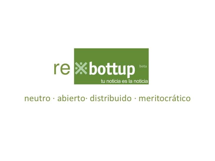 reneutro · abierto· distribuido · meritocrático